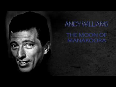 ANDY WILLIAMS - THE MOON OF MANAKOORA