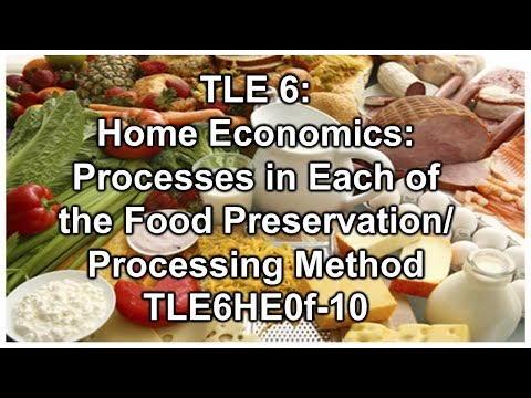 TLE 6 - H.E. Processes In Each Of The Food Preservation (TLE6 HE-0f-10)