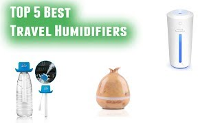 Best Travel Humidifiers 2019