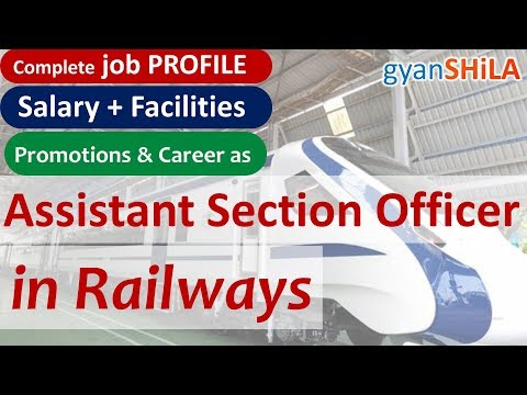 Assistant Section Officer (Railways) - Job Profile -  SSC CGL Exam