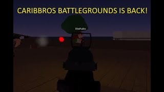 CARIBBROS BATTLEGROUNDS IS BACK! | Roblox: CaribBros BattleGrounds | Ep 4 | No Commentary |