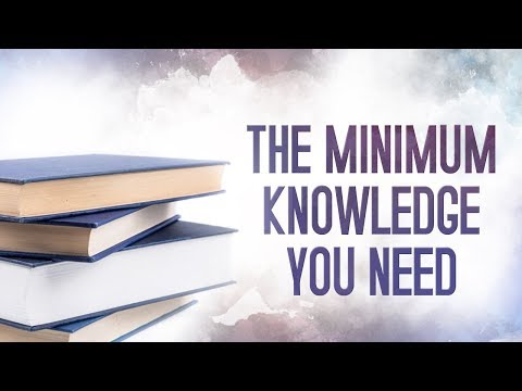 The MINIMUM Knowledge You Need!