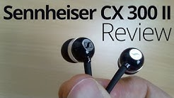 Sennheiser CX 300 II Earphones REVIEW