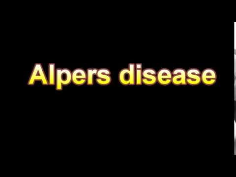 What Is The Definition Of Alpers disease (Medical Dictionary Online)