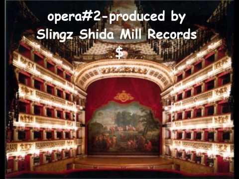 opera slingz 2 -produced by Slingz Shida Mill Record