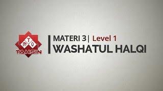 Tahsin MTQ Materi 03 Washatul Halqi