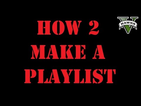 GTA 5 'Tips 'n' Tricks' How To Create A Playlist (with links to Coveted)