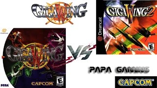 [Papa gaming] Gigawing versus Gigawing 2, Dreamcast