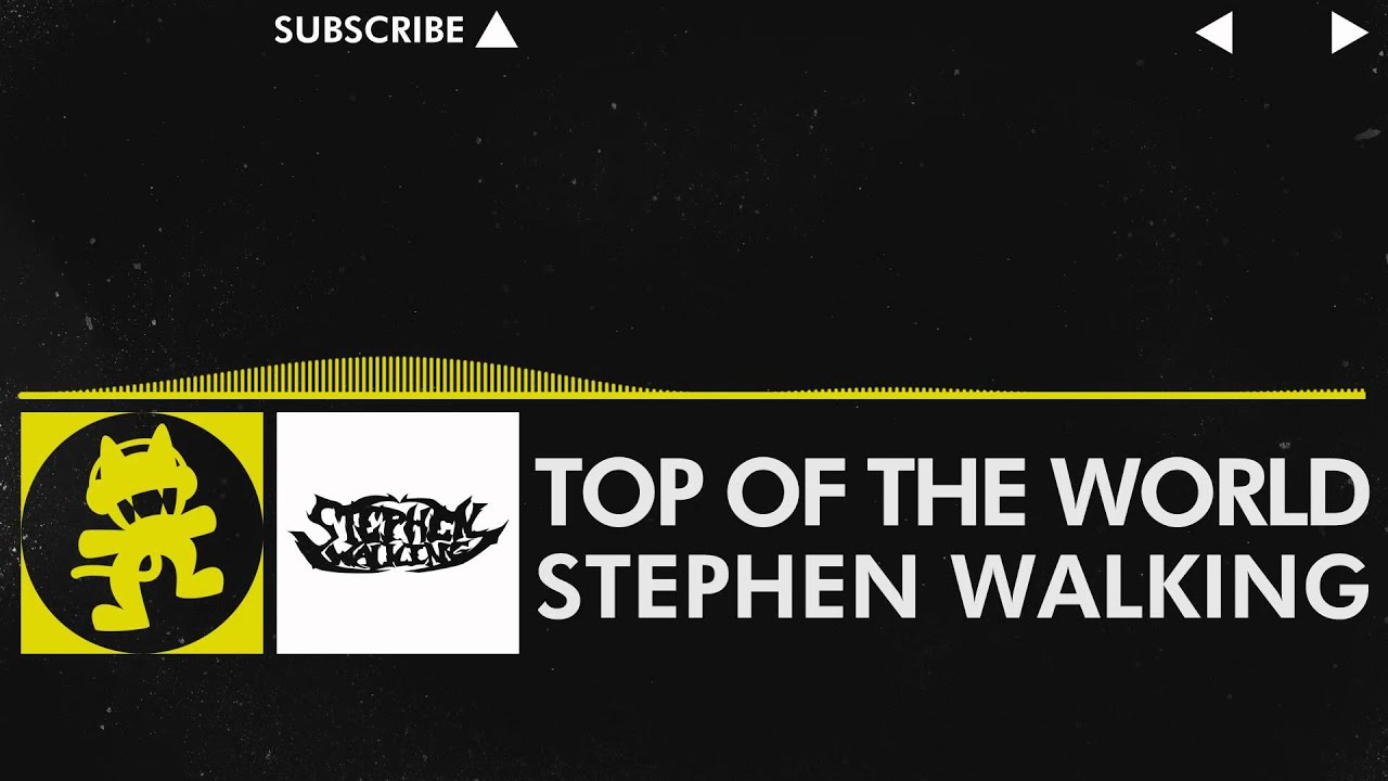 [Electro] - Stephen Walking - Top of the World [Monstercat Release] -  YouTube