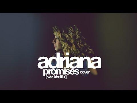 Promises - Wiz Khalifa (cover by Adriana)