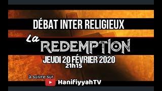 DÉBAT ISLAMO - CHRÉTIEN  : LA REDEMPTION ! PART 2 ( 2/2 )