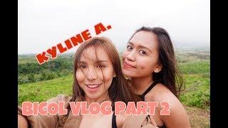 BICOL VLOG WITH KYLINE ALCANTARA PART 2 | Hanna Rioteta | Philippines