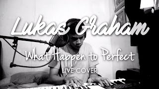 Lukas Graham - What Happen to Perfect (Live Cover)