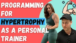 Programming For Hypertrophy As A Personal Trainer