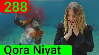 Qora Niyat 288 qism uzbek tilida turk filim кора ният 288 кисм