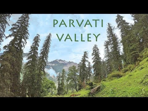 Parvati Valley | Ethereally Beautiful | Kasol | Tosh | Kheerganga | GoPro Travel Movie (HD 1080p)