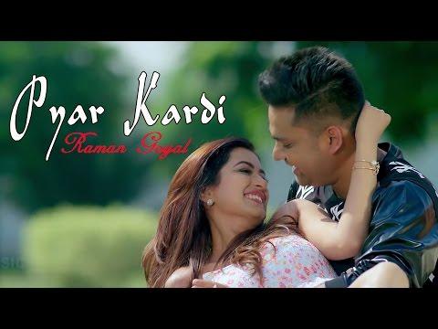 Latest Punjabi - Pyar Kardi - Raman Goyal - New Punjabi Songs  - Latest 2017
