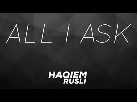 All I Ask (Adele) Cover by Haqiem Rusli