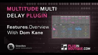 Multitude Multi Delay Plugin - Tour Review With Dom Kane