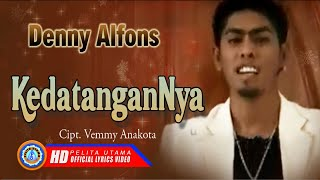 Denny Alfons - Kedatangan-nya