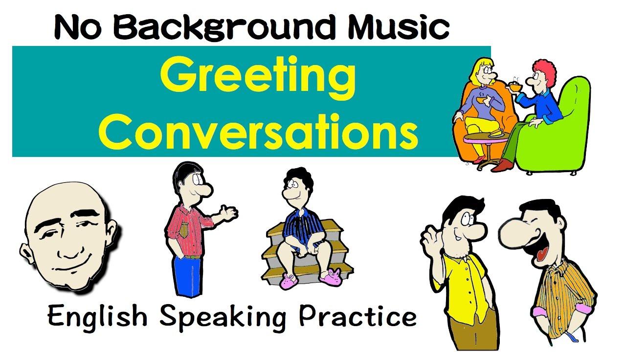 Greeting Conversations English Speaking Practice Ell Esl Efl