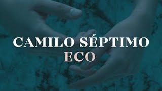 Eco - Camilo Séptimo