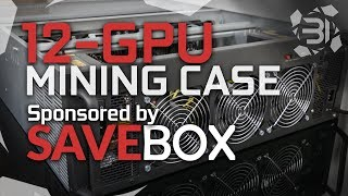 12-GPU Mining Case Sponsored by SaveBox