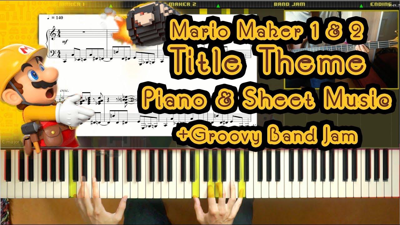 Super Mario Maker 1 & 2 Title Theme - Piano & Sheet Music + Band Jam!