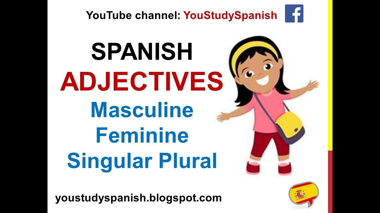 Spanish Lesson 71 Descriptive Adjectives Agreement In Spanish