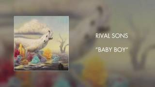 Rival Sons - Baby Boy (Official Audio)