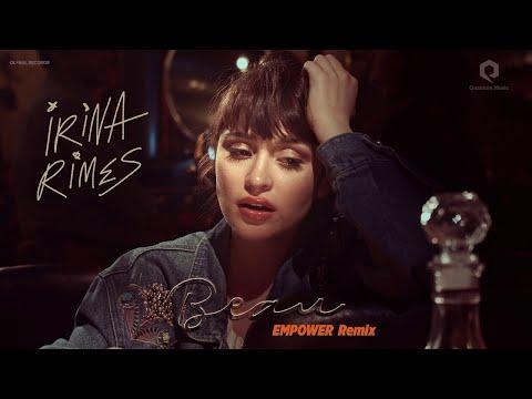 Irina Rimes - Beau | EMPOWER Remix