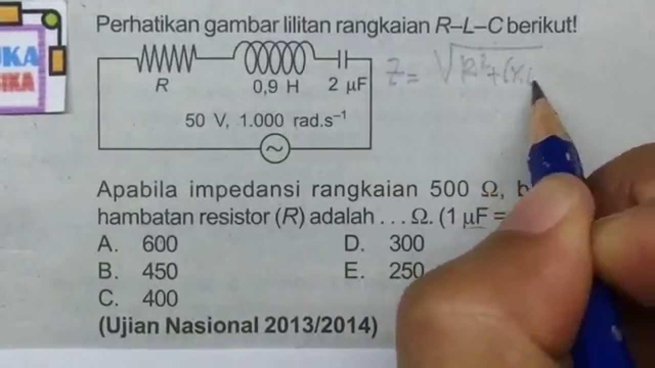 Rangkaian R L C Soal Impedensi Dan Hambatan Fisika Sma Youtube