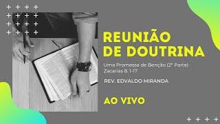 Reunião de Doutrina | 16/10/2020 | Rev. Edvaldo Miranda | Zacarias 8. 1-17
