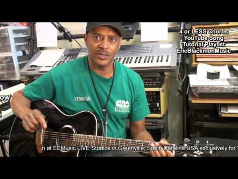 Learn Songs With 2, 3 Or 4 Chords On Guitar Collection EricBlackmonMusicHD