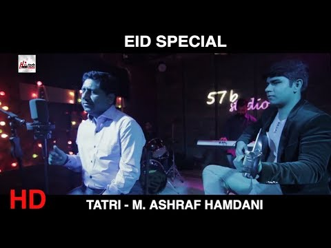 EID SPECIAL - TATRI -  M. ASHRAF HAMDANI - OFFICIAL HD VIDEO - HI-TECH MUSIC