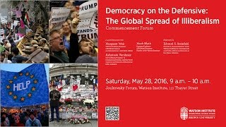 Commencement Forum ─ Democracy on the Defensive: The Global Spread of Illiberalism
