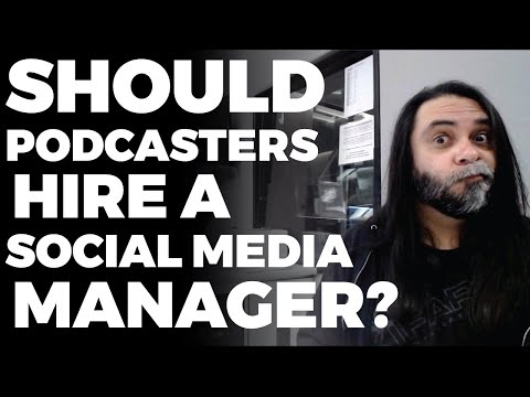 Should Podcasters Hire A Social Media Manager To Promote Their Podcast?