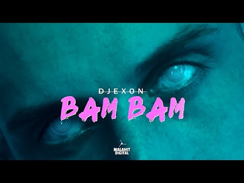 DJEXON – BAM BAM (Official Video) 💥
