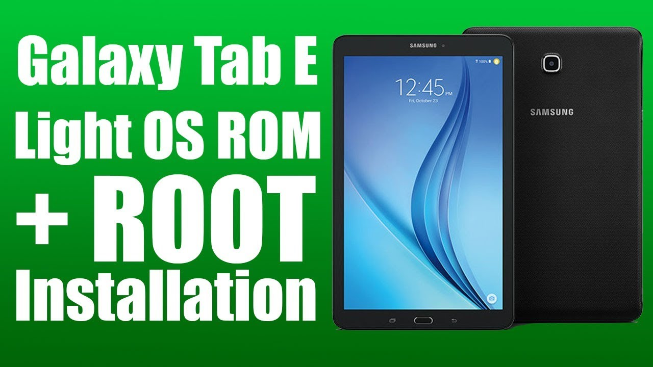 Galaxy Tab E Light OS + Root Installation (SM-T560) (FULL GUIDE)