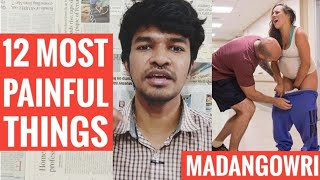 12 MOST PAINFUL THINGS | Tamil | Madan Gowri | MG