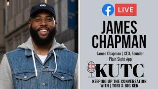 KUTC | EPISODE 7 | James Chapman | Founder of the Plain Sight App