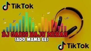 DJ TIKTOK 2020 GADIS BAGU MERAH (ADO MAMA EE) VIRAL!!!
