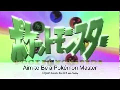 Aim to Be a Pokémon Master (English Cover by Jeff Wedway)