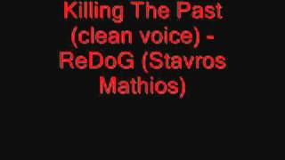 Redog - Killing The Past (Clean Voice)