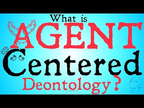 Agent Centered Deontology (Intent and Action Based Theories)