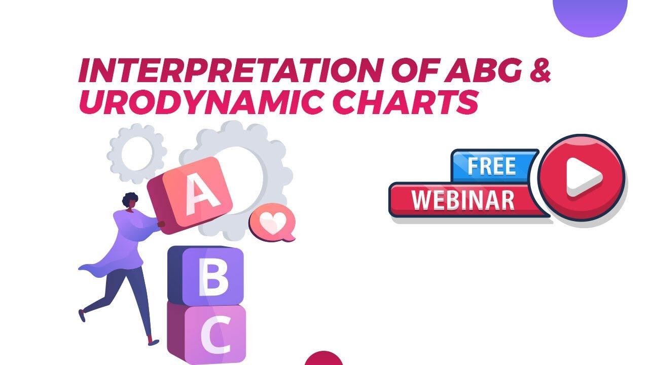 Webinar | Interpretation of ABG & Urodynamic Charts