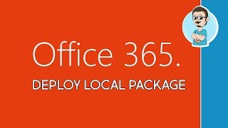 Microsoft | Deploy Office 365 Locally!