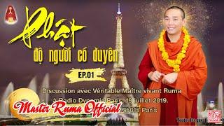 Phật Độ Người Có Duyên Ep.01 | Đài Dynamic Radio Phỏng Vấn Minh Sư Ruma Thủ đô Paris - Pháp