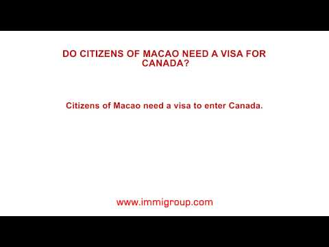 Do citizens of Macao need a visa for Canada?