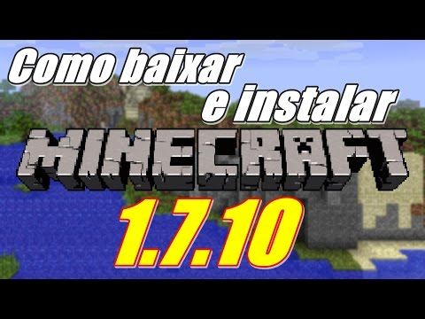 MINECRAFT : Como baixar e instalar minecraft 1.7.10 [DOWNLOAD]